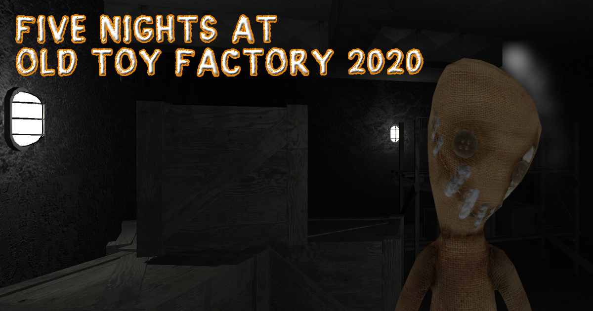 Image Five Nights At Old Toy Factory 2020