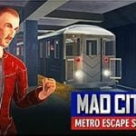 Mad City  Metro Escape Story